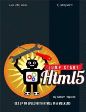 Jump Start HTML5: Get Up to Speed With HTML5 in a Weekend