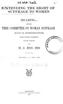 Extending the Right of Suffrage to Women. Hearings ... on H.J. Res. 200 ... Jan. 3-7, 1918