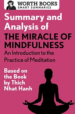 Summary and Analysis of The Miracle of Mindfulness  An Introduction to the Practice of Meditation PDF