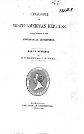 Catalogue of North American Reptiles in the Museum of the Smithsonian Institution: Part 1