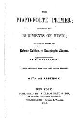 The piano-forte primer: containing the rudiments of music: calculated either for private tuition, or teaching in classes