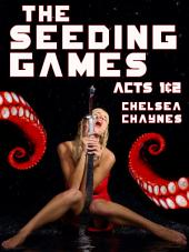 The Seeding Games - Acts 1 & 2 (Monster Erotica)