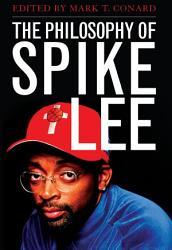 The Philosophy of Spike Lee PDF