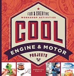 Cool Engine   Motor Projects  Fun   Creative Workshop Activities PDF