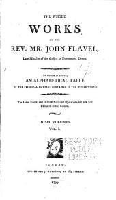 Whole Works of the Rev. Mr. John Flavel: Volume 1