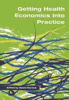 Getting Health Economics into Practice PDF