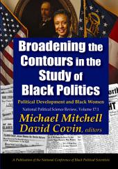 Broadening the Contours in the Study of Black Politics: Political Development and Black Women