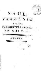Saül, tragédie, par m. de V.......