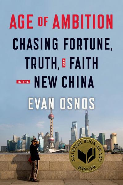 Download Age of Ambition  Chasing Fortune  Truth  and Faith in the New China Book