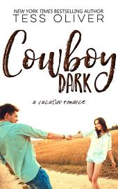 Cowboy Dark: Vacation Romance Collection #1