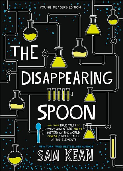 The Disappearing Spoon And Other True Tales From The Periodic Table