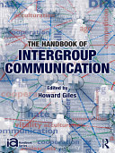 The Handbook of Intergroup Communication