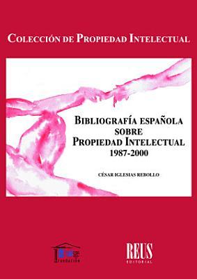 Bibliografia espa  ola sobre Propiedad Intelectual 1987 2000 PDF