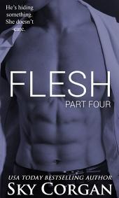Flesh: Part Four