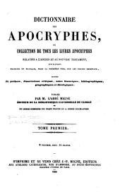 Dictionnaire des apocryphes: ou, Collection de tous les livres apocryphes relatifs à l'Ancien et au Nouveau Testament, Volume1