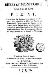 Brefs et monitoire de N.S.P. le pape Pie VI, adressés aux cardinaux ... du Royaume de France