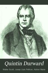 Quintín Durward: novela histórica ... Versión directa del inglés