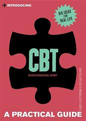 Introducing Cognitive Behavioural Therapy (CBT): A Practical Guide