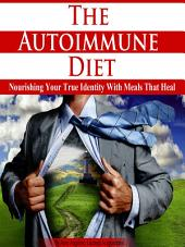 The Autoimmune Diet