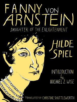 Fanny von Arnstein  Daughter of the Enlightenment
