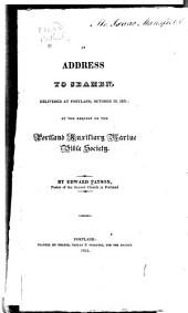 An Address to Seamen, Delivered at Portland, October 28, 1821: At the Request of the Portland Auxiliary Marine Bible Society. ...