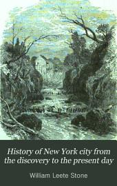 History of New York City from the Discovery to the Present Day