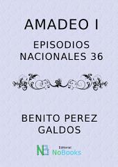 Amadeo I: Episodios Nacionales 43