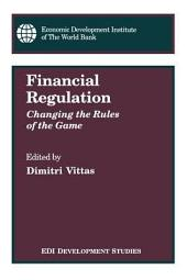 Financial Regulation: Changing the Rules of the Game