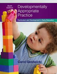 Developmentally Appropriate Practice Curriculum And Development In Early Education Book PDF