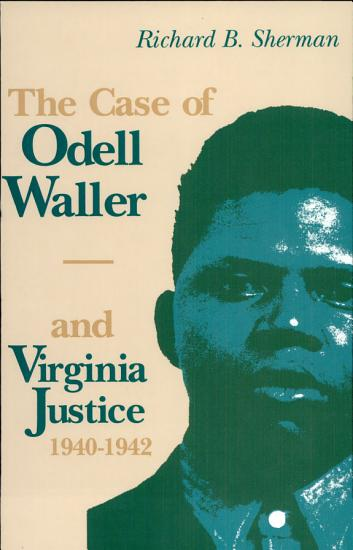 The Case of Odell Waller and Virginia Justice  1940 1942 PDF