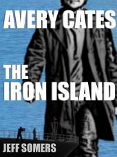 The Iron Island: An Avery Cates Digital Short