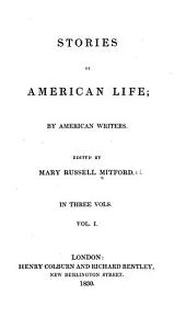 Stories of American Life; by American Writers: Volume 1