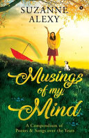 Musings of My Mind  A Compendium of Poems   Songs Over the Years PDF