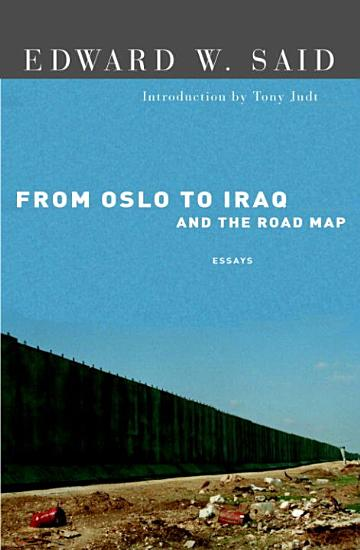 From Oslo to Iraq and the Road Map PDF