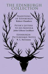 The Edinburgh Collection: Traditions of Edinburgh , Peter's Letters to his Kinfolk, Edinburgh: Picturesque Notes