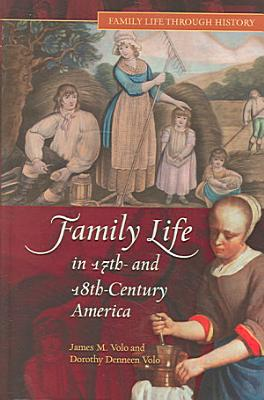 Family Life in 17th  and 18th century America PDF