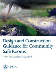 Design And Construction Guidance For Community Safe Rooms Book PDF