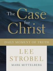 The Case For Christ Daily Moment Of Truth Book PDF