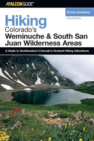 Hiking Colorado s Weminuche and South San Juan Wilderness Areas PDF
