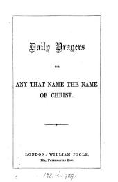 Daily prayers for any that name the name of Christ