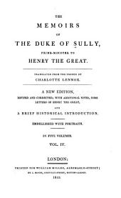 Memoirs of the Duke of Sully, prime-minister to Henry the Great: Volume 4