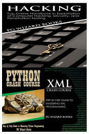 Hacking + Python Crash Course + XML Crash Course