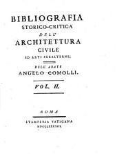 Bibliografia storico-critica dell'architettura civile ed arti subalterne. Dell'abate Angelo Comolli. Vol. 1 (-4.): 2