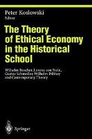 The Theory of Ethical Economy in the Historical School PDF
