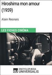 Hiroshima mon amour d'Alain Resnais: Les Fiches Cinéma d'Universalis