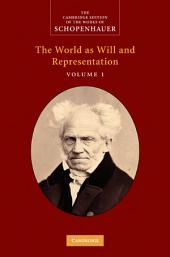 Schopenhauer: 'The World as Will and Representation':: Volume 1
