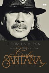 Carlos Santana: O tom universal: Revelando minha história
