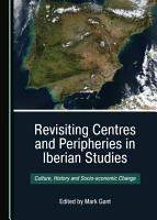 Revisiting Centres and Peripheries in Iberian Studies PDF
