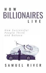 How Billionaires Live Book PDF