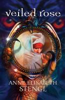 Veiled Rose  Tales of Goldstone Wood Book  2  PDF